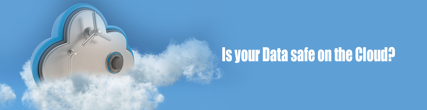 Is your Data safe on the Cloud?