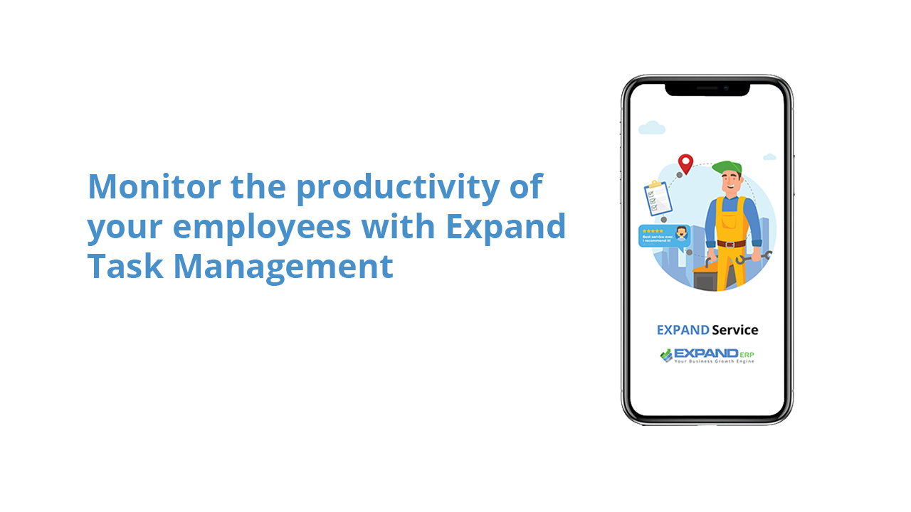 Monitor the productivity of your employees with Expand Task Management