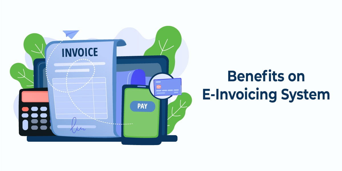 Benefits on E-Invoicing System